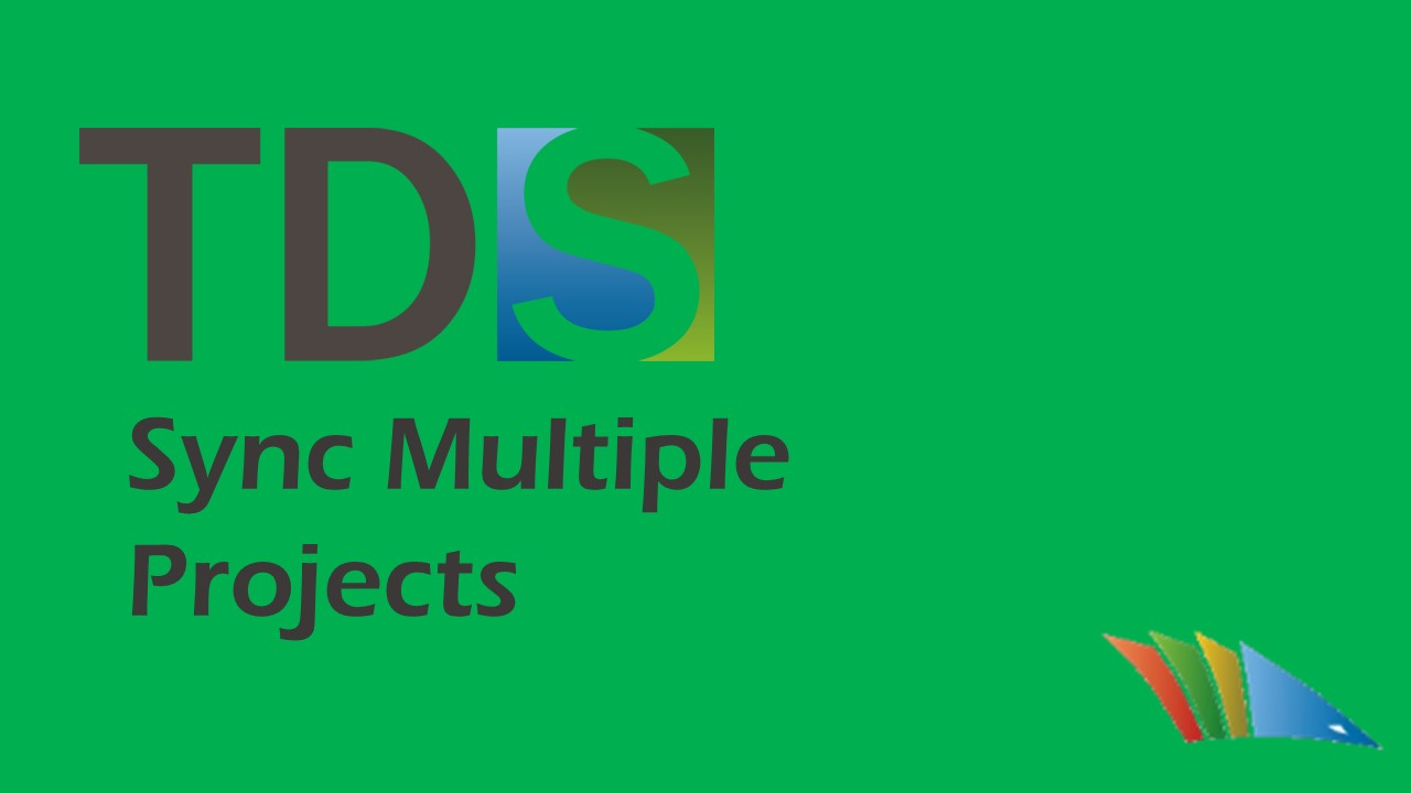TDS 5.5 Sync Multiple Projects!